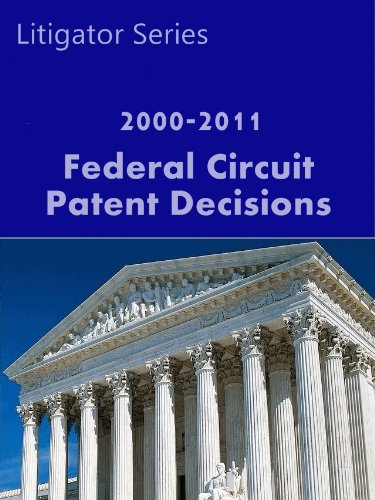 patent-cases-federal-circuit-2000-2011-intellectual-property-law