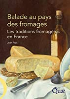 Balade au pays des fromages: Les traditions…
