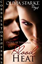Blood Heat [Order of Terminus: 1] by Olivia…