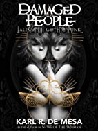 Damaged People: Tales of the Gothic-Punk by…