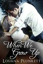 When We Grow Up (Secrets Book 1) by Louana…