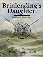 Brinlending's Daughter by William Allen…
