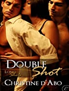 Double Shot by Christine d'Abo