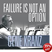 Failure Is Not an Option: Mission Control from Mercury to Apollo 13 and Beyond (Unabridged)