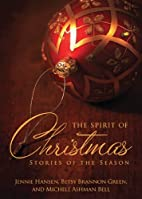 The Spirit of Christmas: Stories of the…