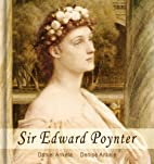 Sir Edward Poynter: Classicist Paintings by…