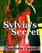 Sylvia's Secret by Charlotte Carroll