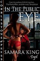 In the Public Eye by Samara King