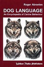 Dog Language - An Encyclopedia of Canine…