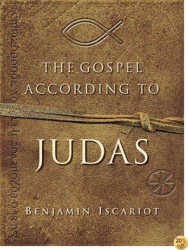 TThe Gospel According to Judas by Benjamin Iscariot