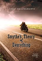 Smythe's Theory of Everything by Robert…