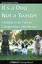 It's a Dog Not a Toster - Finding Your Fun…