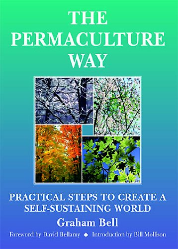 the-permaculture-way-practical-steps-to-create-a-self-sustaining-world