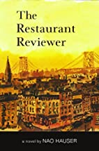 The Restaurant Reviewer, a novel by Nao…
