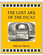 The Lost Ark of the Incas (Martin Culver…