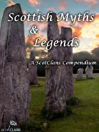 Scottish Myths and Legends by Rodger Moffet