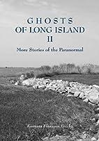 GHOSTS OF LONG ISLAND II by Kerriann…