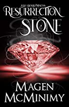 Resurrection Stone by Magen McMinimy