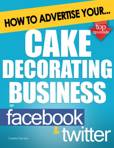 how-to-advertise-your-cake-decorating-business-on-fac-and-twitter-how-social-media-could-help-boost-your-business
