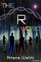 The R Word (The Colors) by Arlene Webb