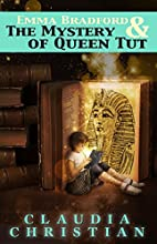 Emma Bradford and the Mystery of Queen Tut…