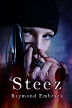 Steez by Raymond Embrack