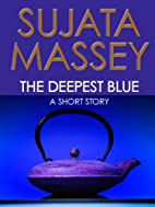 The Deepest Blue by Sujata Massey