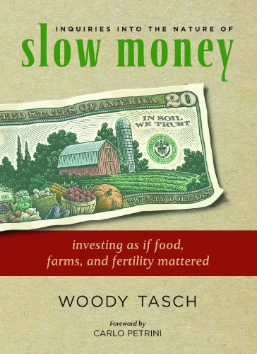 inquiries-into-the-nature-of-slow-money-investing-as-if-food-farms-and-fertility-mattered