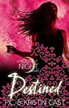 Destined: House of Night: Book 9 by P.C.…
