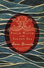 Fresh Water In The Salton Sea by Drew…