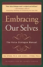 Embracing Our Selves by Hal Stone Ph.D.