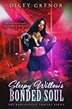Sleepy Willow's Bonded Soul by Dicey Grenor