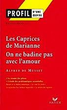 Profil - Musset : Les Caprices de Marianne,…