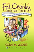 Fat, Cranky, and Full of It: Funny Essays…