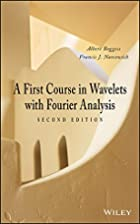 A First Course in Wavelets with Fourier…