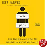 Public Parts: How Sharing in the Digital Age Improves the Way We Work and Live (Unabridged)