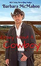 Crazy About A Cowboy by Barbara McMahon