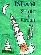 Islam - Start to Finish by Ken Harrow