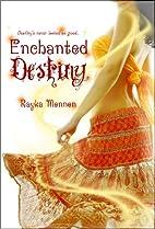 Enchanted Destiny by Rayka Mennen