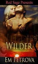Wilder by Em Petrova