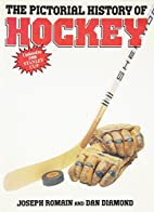The Pictorial History of Hockey by Romain…