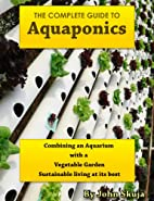The Complete Guide to Aquaponics Combining…