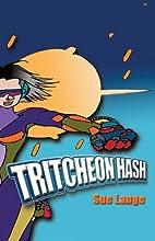 Tritcheon Hash by Sue Lange