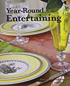 Year-round Entertaining by Mary Forsell