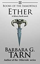 Books of the Immortals - Ether by Barbara…