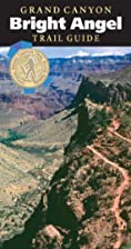 Grand Canyon Bright Angel Trail Guide by…