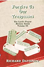 Forgive Us Our Trespasses (The Lord's…