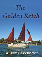 The Golden Ketch by Michael C. Lee