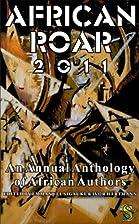 African Roar 2011 by Ruzvidzo Mupfudza