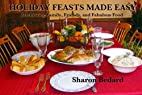 Holiday Feasts Made Easy by Sharon Bedard